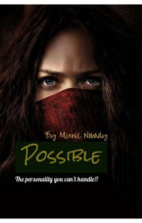 Possible  by MinnieNobady