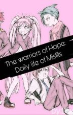 The Warriors of Hope: Daily Life of Misfits  by LovelexED