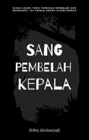 SANG PEMBELAH KEPALA by PEBRAHERIANSYAH