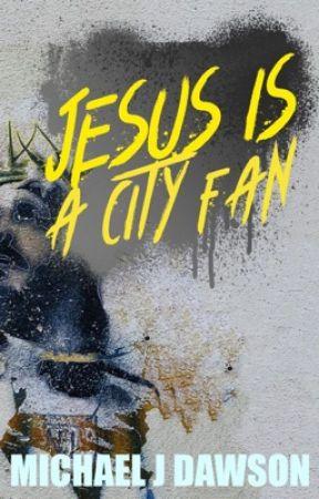 Jesus is a city fan by michaeljdawson