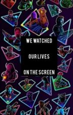 We watched Our Lives on The Screen by schays_a_penguin