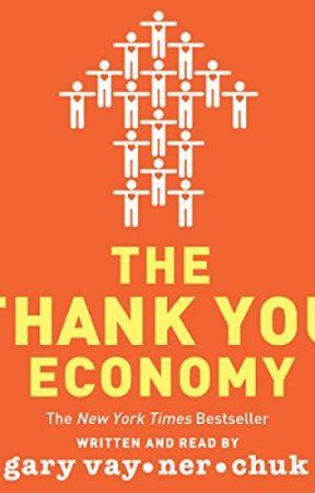 The Thank You Economy by Gary Vaynerchuk by tyjyzahy19108