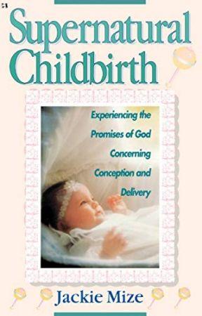 Supernatural Childbirth by Harrison House by tyjyzahy19108