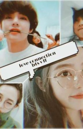 love connection (bts v ff) tae x reader by Yoongi_gorl