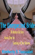 The Unexpected Bride-Book One in: Taming of the Shrew by KimAmai