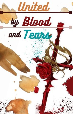 United by Blood and Tears (Unitedverse) by UNITEDbyFire