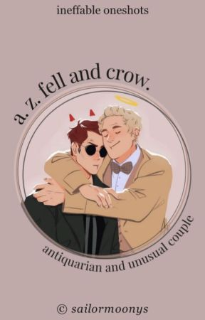A. Z. Fell and Crow. | inefabble couple · oneshots by roquinroll