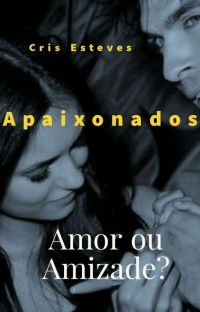 Apaixonados  ◇ Amor Ou Amizade? cover