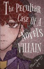 The Peculiar Case Of A Novel's Villain by MissClover77