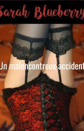 Un malencontreux accident  by SarahBerry89