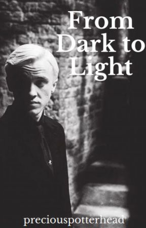 From Dark to light ~ Dramione by preciouspotterhead