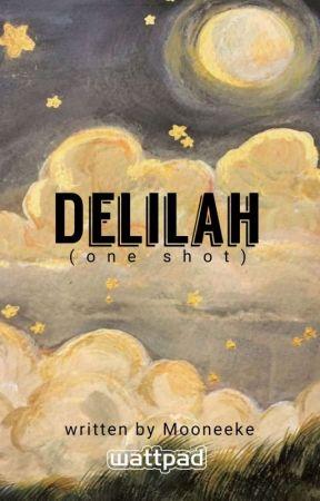 Delilah (One Shot) by Mooneeke