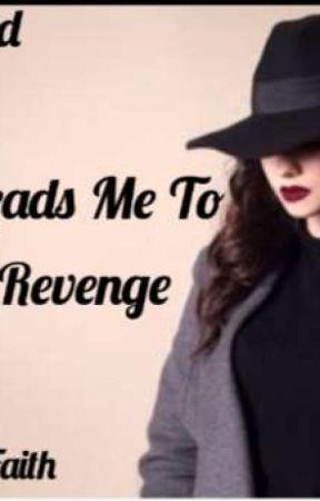 Love Leads Me To Revenge by LovelyFaithJulian