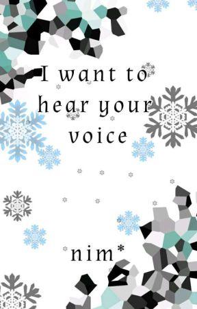 I want to hear your voice  (OC) by nimnimkasar19