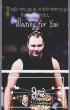 Waiting For You (WWE FanFic) by holl-ade