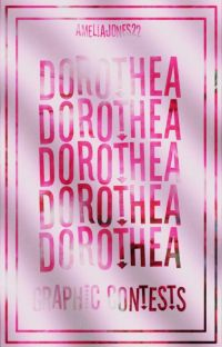 Dorothea || Graphic Contests || Closed Permanently cover