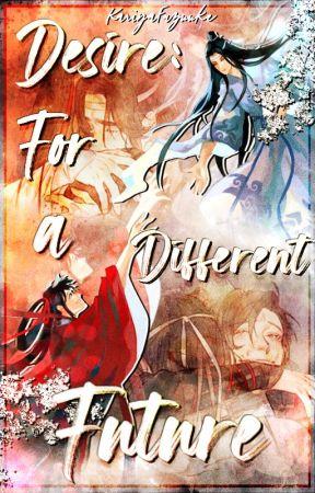 Desire: For A Different Future.―  [AU MDZS] by KariyaFuzuuke