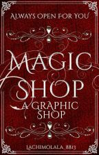 Magic Shop : A Graphic Shop (cfcu)  by Lachimolala_8813