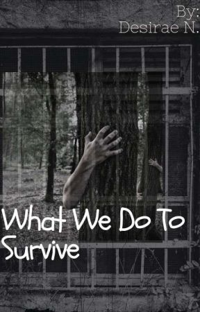 What We Do To Survive by Th3xFall3n