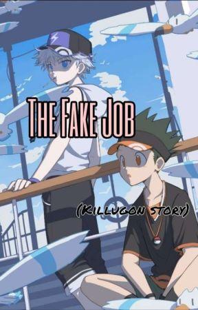 The Fake Job (Killugon Story) [COMPLETED]  by UwU-bakaau