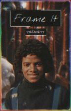 Frame It | MJ by streamrtt