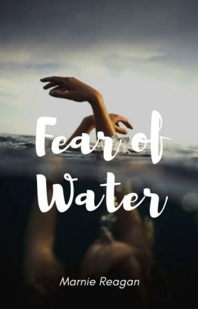 Fear of Water by MarnieReagan
