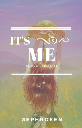 It's Me (Young Series #1) by sephroeen