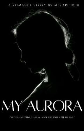 MY AURORA by Mekarluruh