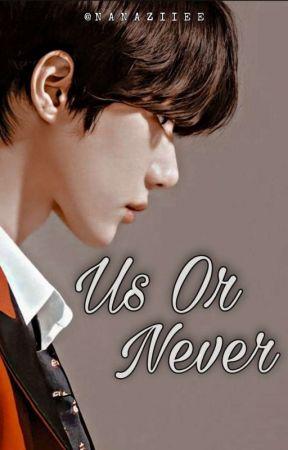 [1]. Us Or Never  - [Choi Beomgyu | ✔ ] by Nanaziiee