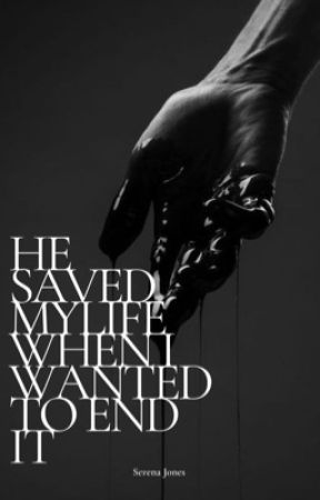 He Saved My Life When I Wanted To End It by serenable