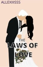 the laws of love by Allexiiisss