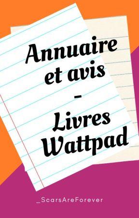 Annuaire & Avis - livres wattpad by _ScarsAreForever