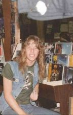 Of Wolf And Man - A James Hetfield Fanfiction  by JamesIsMyLove