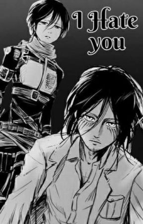 I Hate You || EreMika by shitinaah