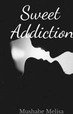 Sweet Addiction by not-a-baddie