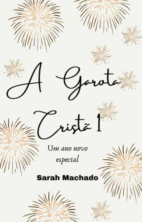 A garota cristã 1 - Especial de ano novo by Sarah13427