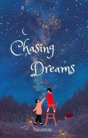 Chasing Dreams (Domery Series #1) (On-Going) by Camiletots
