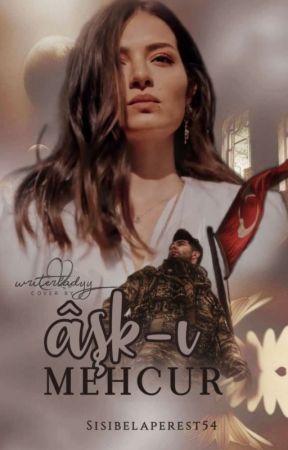 ÂŞK-I MEHCUR by Sisibelaperest54