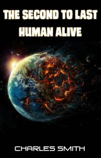 The Second To Last Human Alive cover