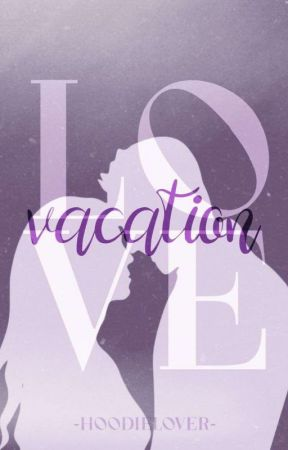 Vacation Love *slow updates* by -hoodielover-
