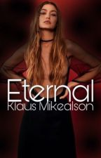 Eternal • Klaus Mikealson by MultiFandomxLoverxx