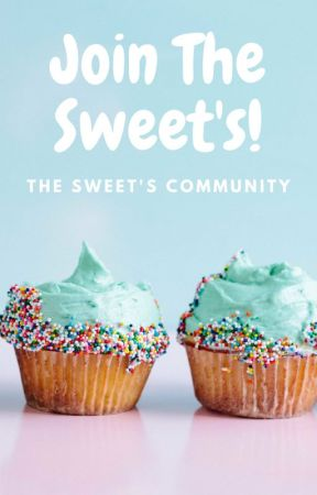 ~Hiring Now~ Join The Sweet's Community! by thesweetscommunity