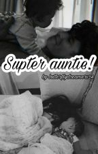 Super auntie! (c.c. & s.s.) by butterflydreamers24