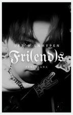 fri(end)s. || TXT & Enhypen [✓] oleh percviana