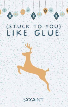 Like Glue  || #winterfest2020 by sxxaint