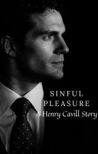 Sinful Pleasure. A Henry Cavill Story by coucoucherie