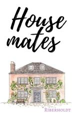 Housemates ✓ by CiaoBitches