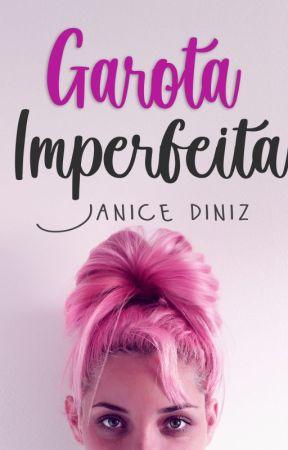 Garota Imperfeita by JaniceDiniz