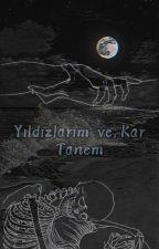 Yıldızlarım ve Kar Tanem by Buluttakialyeska