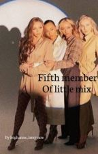 Fifth member of little mix by Leighanne_ismycure